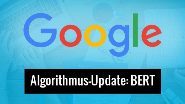BERT - Google Algorithmus Update zur Verbesserung der Interpretation von menschlichen Suchanfragen in Googe.