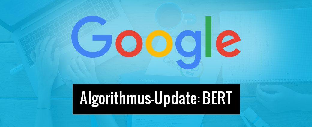 Google-Algorithmus-Update: BERT ist am Start