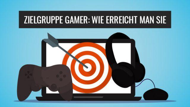 Zielgruppe Gamer für Online Marketing