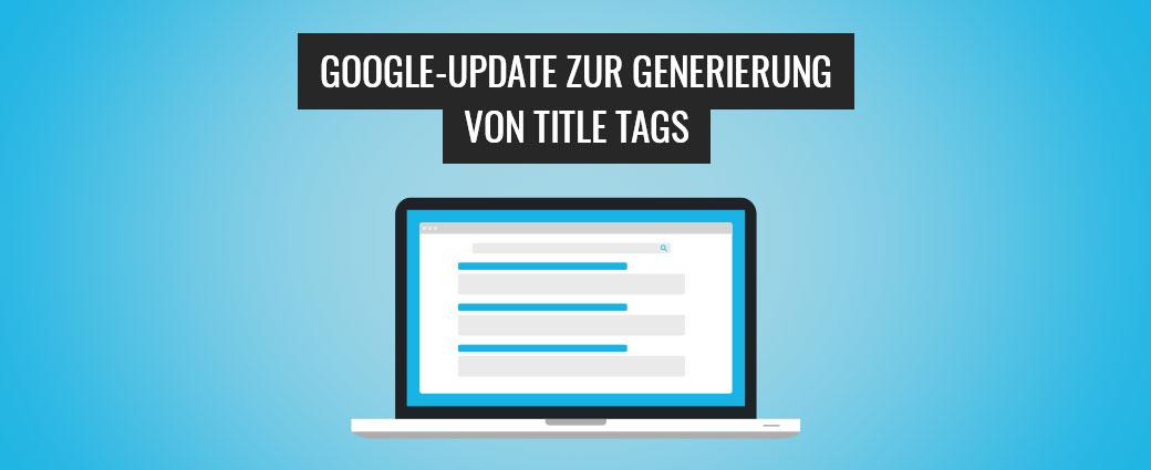 August 2021: Google-Update zur Generierung von Title Tags